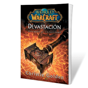 Novela World of Warcraft: Devastación Preludio al Cataclismo